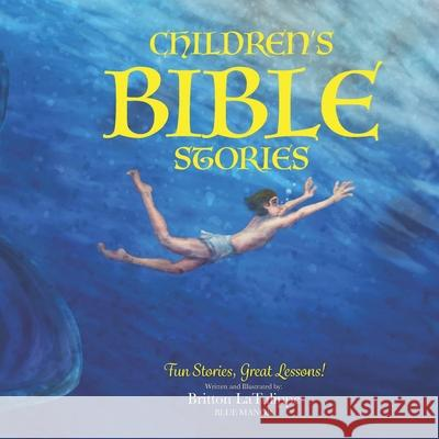 Children's Bible Stories: Fun Stories, Great Lessons! Britton Latulippe 9781721773459