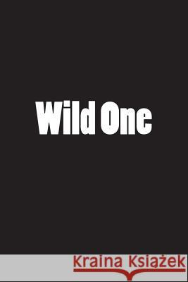 Wild One: Notebook Wild Pages Press 9781721900244