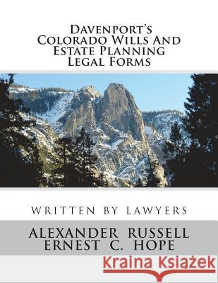 Davenport's Colorado Wills and Estate Planning Legal Forms Alexander Russell Ernest Hope 9781721907793