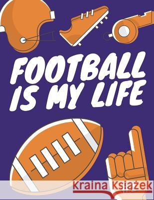 Football Is My Life: Football Composition Notebook, Great Gift for Football Fans, Players, Coaches Star Power Publishing 9781721975372
