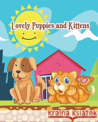 Lovely Puppies and Kittens: Jumbo Coloring Book, Easy Coloring Book for Kids, Imagination Learning in School and Home (Plus Activities Books for K Ayden Nitta 9781722046910