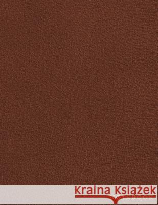 Notebook: Brown Leather Style - Gold Lettering - Softcover 150 College-Ruled Pages 8.5 X 11 Size Shady Grove Notebooks 9781722256227
