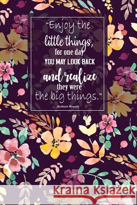 Enjoy the Little Things for One Day You May Look Back: Gratitude Journal for Women Man and Everybody Daily Thanksgiving & Reflection, Gratitude Prompt Pink Angel Creative 9781722264154