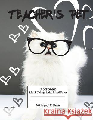 White Kitty Teacher's Pet: 8.5x11 College Ruled Composition Notebook Perfect for School&college. Click Author's Name&find the Same Cover, with Wi Kai Journals Fun Journals 9781722321413