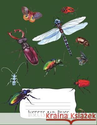 Insects and Bugs: Composition Notebook - College Ruled 8.5x11 Journal Notebook for Anyone Who Loves Entomology110 Lined Pages Popcorn Publishing 9781722746971