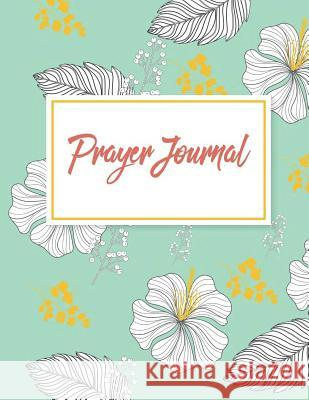 Prayer Journal: Bible Verse Quote Weekly Daily Monthly Planner, a Simple Guide to Journaling Scripture. Trust in the Lord with All You Hang Giftnote 9781722751067