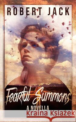 Fearful Summons: A Novella Robert Jack 9781722840341
