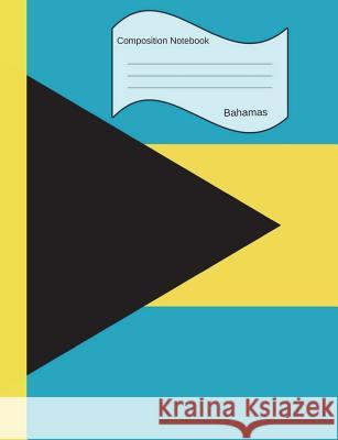 Bahamas Composition Notebook: Graph Paper Book to Write in for School, Take Notes, for Kids, Students, Teachers, Homeschool, Bahamian Flag Cover Country Flag Journals 9781722978228