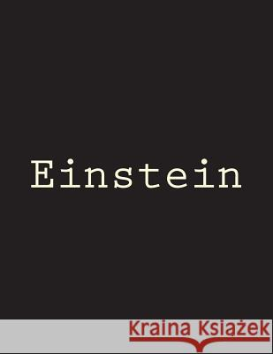 Einstein: Notebook Large Size 8.5 X 11 Ruled 150 Pages Wild Pages Press 9781723034305