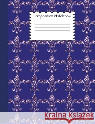 Composition Notebook: Fleur de Lis Graph Paper Book to Write in for School, Take Notes, for Kids, Students, Teachers, Homeschool, French Fla Country Flag Journals 9781723045301