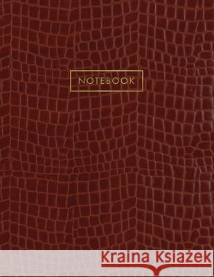 Notebook: Deep Red Brown Alligator Skin Style - Embossed Style Lettering - Softcover 150 College-Ruled Pages 8.5 X 11 Size Shady Grove Notebooks 9781723053665