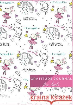 Gratitude Journal for Kids: Cute Bunny: Girls Gratitude Journal: Daily Writing Today I Am Grateful For....Guide to Cultivate an Attitude of Gratit Windy K. Williams 9781723114830