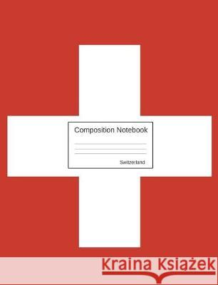 Switzerland Composition Notebook: Graph Paper Book to Write in for School, Take Notes, for Kids, Students, Teachers, Homeschool, Swiss Flag Cover Country Flag Journals 9781723127083