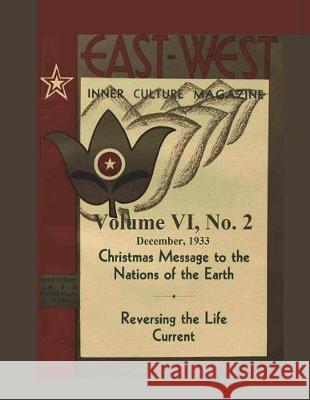 Volume VI, No. 2: December, 1933: East-West: A New Look at Old Issues Donald Castellano-Hoyt 9781723427756