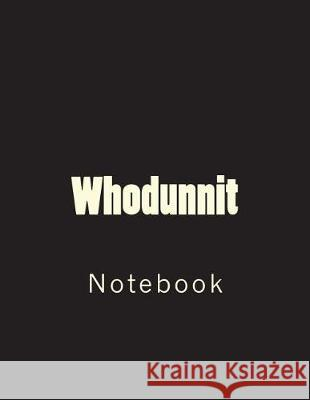 Whodunnit: Notebook Large Size 8.5 X 11 Ruled 150 Pages Wild Pages Press 9781723467967