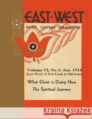 Volume VI, No 3: January 1934: East-West: A New Look at Old Issues Donald Castellano-Hoyt 9781723487347