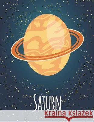 Saturn: Saturn Cover and Dot Graph Line Sketch Pages, Extra Large (8.5 X 11) Inches, 110 Pages, White Paper, Sketch, Draw and Magic Lover 9781723493553