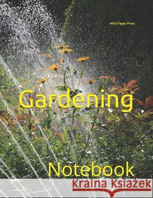 Gardening: Notebook Wild Pages Press 9781723721762