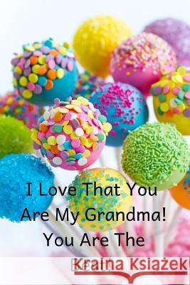 I Love That You Are My Grandma! You Are the Best! Goddess Boo 9781723943874