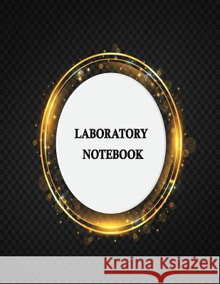 Laboratory Notebook: Dot Grid Lab Notebook Paper for Record on the Lab of University in Chemistry, Physic, Anatomy and Physiology, Biochemi Patrick Creation 9781723959684