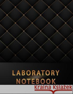 Laboratory Notebook: Dot Grid Lab Notebook Paper for Record on the Lab of University in Chemistry, Physic, Anatomy and Physiology, Biochemi Patrick Creation 9781723960260