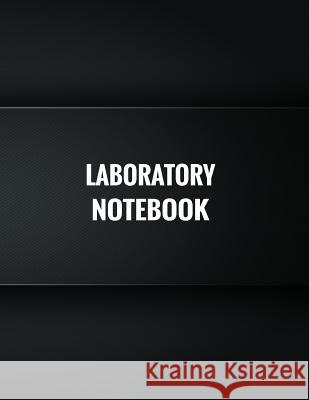 Laboratory Notebook: Dot Grid Lab Notebook Paper for Record on the Lab of University in Chemistry, Physic, Anatomy and Physiology, Biochemi Patrick Creation 9781723987649