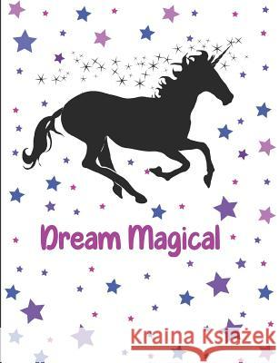 Dream Magical: Unicorn with Purple Stars Wide Ruled Composition Notebook Fruitflypie Books 9781724061232