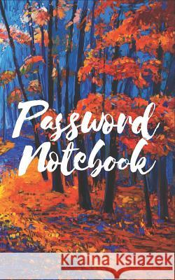 Password Notebook: Password Keeper with Alphabet Tabs V2 Dartan Creations 9781724149114