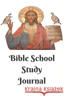 Bible School Study Journal: A 52 Week Journal to Help Organize and Keep Record of Your Church Sermons, Sunday School Lessons, or Bible Study Group Watson Journals 9781724172167