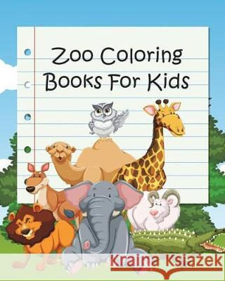 Zoo Coloring Books for Kids: Coloring Books for Kids & Toddlers (Jumbo Coloring Book) Sweetie DeRosa 9781724255983