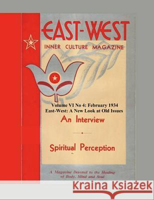 Volume VI No 4: February, 1934: East-West: A New Look at Old Issues Donald Castellano-Hoyt 9781724297914