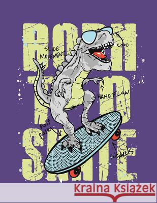Born to Skate: Dinosaur Born to Skate on Purple Cover and Dot Graph Line Sketch Pages, Extra Large (8.5 X 11) Inches, 110 Pages, Whit C. Cher 9781724333063