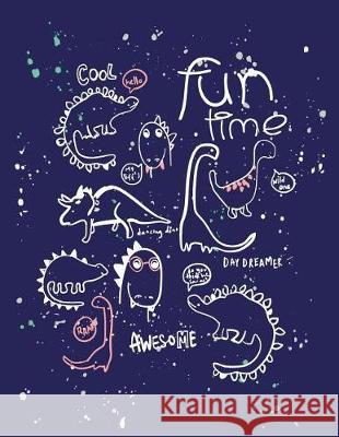Fun Time: Fun Time with Dinosaur on Dark Blue Cover and Dot Graph Line Sketch Pages, Extra Large (8.5 X 11) Inches, 110 Pages, W C. Cher 9781724335494