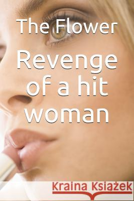 Revenge of a Hit Woman The Flower D. Mae Ward 9781724336729