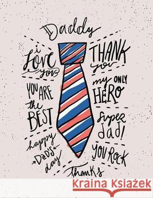Daddy: My Only Hero on Grey Cover and Dot Graph Line Sketch Pages, Extra Large (8.5 X 11) Inches, 110 Pages, White Paper, Ske C. Cher 9781724368188