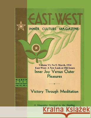 Volume VI No. 5: March, 1934: East-West: A New Look at Old Issues Donald Castellano-Hoyt 9781724403896