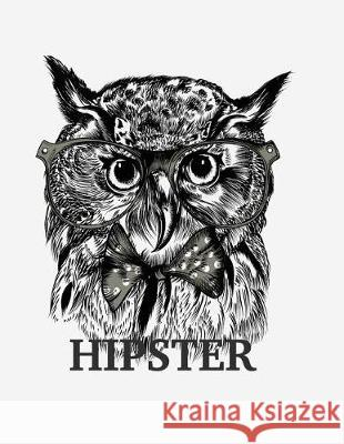 Hipster: Owl Hipster Collection Cover and Dot Graph Line Sketch Pages, Extra Large (8.5 X 11) Inches, 110 Pages, White Paper, S A. Madoo 9781724422538