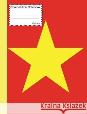 Vietnam Composition Notebook: Graph Paper Book to Write in for School, Take Notes, for Veterans, Students, Geography Teachers, Homeschool, Vietnames Country Flag Journals 9781724437433
