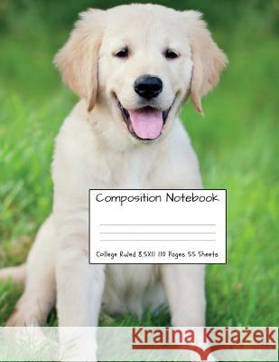 Composition Notebook College Ruled: Golden Retriever Cute Sweet Dog Composition Notebook, College Notebooks, Girl Boy School Notebook, Composition Boo Majestical Notebook 9781724460004