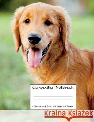 Composition Notebook College Ruled: Golden Retriever Cute Sweet Dog Composition Notebook, College Notebooks, Girl Boy School Notebook, Composition Boo Majestical Notebook 9781724460066