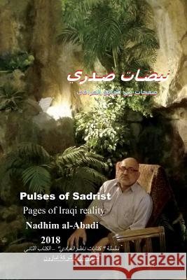 Pulses of Sadrist: Pages of Iraqi Reality After 2003 (Arabic) Nadhim Al-Abadi 9781724484598
