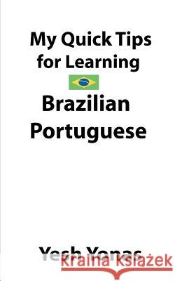 My Quick Tips for Learning Brazilian Portuguese Yesh Yonas 9781724547088