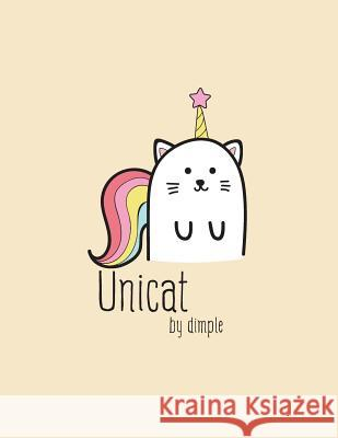 Unicat: I'm a Unicorn Cover and Dot Graph Line Sketch Pages, Extra Large (8.5 X 11) Inches, 110 Pages, White Paper, Sketch, Dr Dim Ple 9781724702425