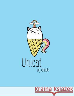 Unicat: I'm a Unicorn Cover and Dot Graph Line Sketch Pages, Extra Large (8.5 X 11) Inches, 110 Pages, White Paper, Sketch, Dr Dim Ple 9781724702470