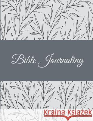 Bible Journaling: Floral Black & White Color, Bible Study Journal, Prayer Log, a Christian Notebook Large Print Bible 8.5