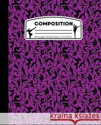 Composition: Gymnastics Purple and Black Marble Composition Notebook for Girls. Gymnast Wide Ruled Book 7.5 X 9.25 In, 100 Pages, J Pattyjane Press 9781724734907