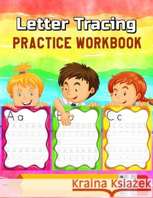 Letter Tracing Practice Workbook: Alphabet Animals, Trace Letters of the Alphabet and Words Plus Trace Shapes and Patterns Workbook (Jumbo Size) Kalan Salton 9781724770066