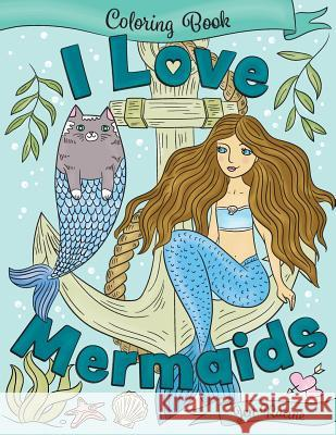 I Love Mermaids Coloring Book Jen Racine 9781724794031