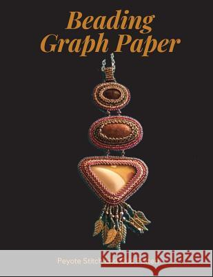 Beading Graph Paper - Peyote Stitch and Grid Pattern: 8.5 X 11 Graph Paper for Beading Patterns / Beading Grid Paper / Seed Beading Graph Paper / Deli Dk Publishing 9781724802057