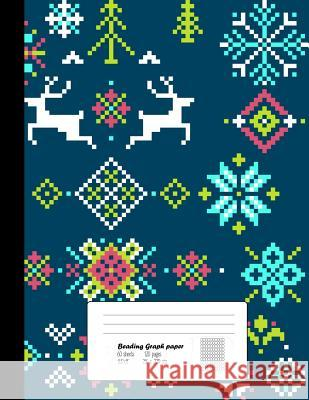 Beading Graph Paper: 8.5x11 Graph Paper for Design Beading Pattern Beading on a Loom Peyote Stitch Bead Work, Bead Jewelry Bracelet /120 Pa Oryzastore Publishing 9781724886514